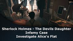 Sherlock Holmes The Devil's Daughter Infamy Case Investigate Alice's Flat