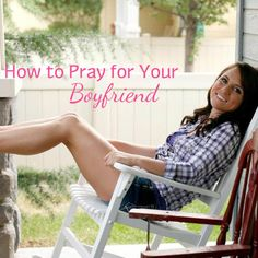 Happy Is A Choice: How to Pray for your Boyfriend. This was a well worth read!