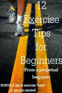 12 Exercise Tips for Beginners - http://www.clarkscondensed.com/healthy-living/beginning-exercise-tips/