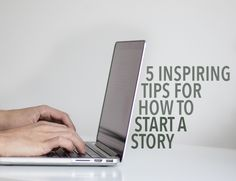 The beginning of your story is critical. It's the place where you'll hook readers—or lose them for good. Here's how to start a story well.