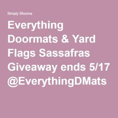 Everything Doormats & Yard Flags Sassafras Giveaway ends 5/17 @EverythingDMats
