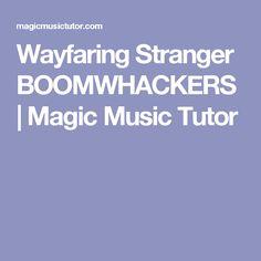 Wayfaring Stranger BOOMWHACKERS   Magic Music Tutor