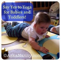 Say Yes to Yoga for Babies and Toddlers! - Benefits of Yoga written by AskaNanny.com on Kids Yoga Stories
