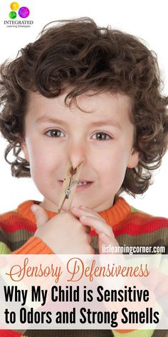 Sense of Smell: Why My Child Shows Sensory Defensiveness to Odors, Strong Smells and Detergents | ilslearningcorner.com