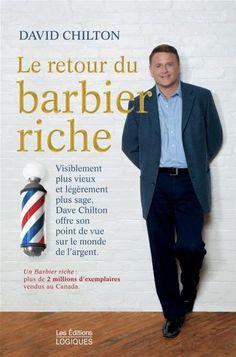 """Le retour du barbier riche. Dans ce deuxième tome, qui fait suite à """"Un barbier riche"""", Dave Chilton nous offre ces précieux conseils et bavarde sur le monde de l'argent, dans un langage clair et concis qui font souvent défaut aux conseillers financiers. Avec humour, il nous encourage à redevenir financièrement raisonnable."""