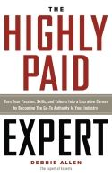 In The Highly Paid Expert, Debbie Allen provides readers with the tools and knowledge to market themselves as experts in their particular fields. She emphasizes a varied self-marketing strategy that employs online aspects, social media, referrals, and grassroots promotions. Allen outlines a multifaceted plan for professionals to turn their passions into profits as expert coaches, consultants, authors, or public speakers.