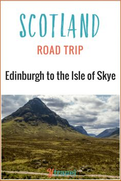 Planning a road trip in Scotland? Check out these 7 amazing places to visit on a road trip from Edinburgh to Isle of Skye