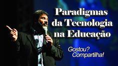 Paradigmas da Tecnologia na Educação - HD - Mário Sérgio Cortella