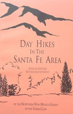 Day Hikes in the Santa Fe Area. Now this is a book a I need to get. We love Santa Fe! (from prettythingsandcoolstuff.com)