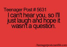 hahaha just nod your head and smile