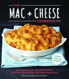 The Mac + Cheese Cookbook: Oakland, CA
