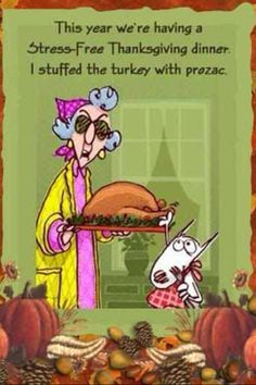 Thanksgiving, how stinking funny is this?? Laugh my friends this is great, please no offense to anyone!