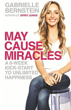 May Cause Miracles by Gabrielle Bernstein-working through it right now! so powerful!