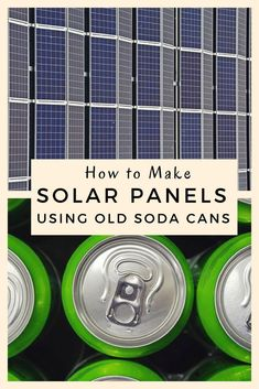 How to make Solar Panels Using Old Soda Cans