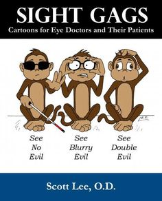 Optometrist humor, but good enough for the rest of us too. Double evil is the best. Also of note: Glasses protect us from evil.   http://www.farsonmurray.com