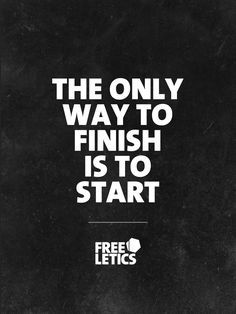 If you don't start something you will not have the chance to finish it. And always remember: You don't have to be great to start. But you have to start to be great. ►►► #Freeleticswww.frltcs.com/Motivate #Freeletics