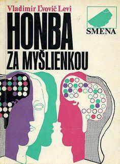 Slovak book cover, 1976, Vladimir Lvovic Levi - Honba za Myslienkou (Hunting Idea)