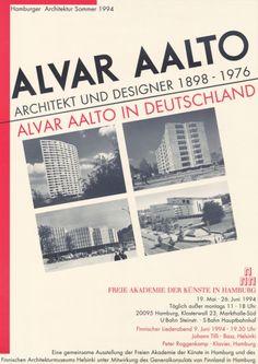Alvar Aalto. Architekt und Designer 1898-1976 - Alvar Aalto in Deutschland. Hampuri, Saksa, 19.3.-26.6.1994.