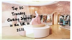 Top 20 Trending #Clothing Store in the #UK in 2018