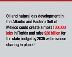 Developing Offshore resources off Florida's coast = more jobs, a boost to the local economy.
