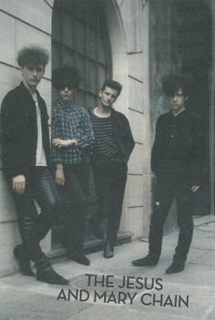 The Jesus and Mary Chain. Seeing them at the end of this year cannot wait