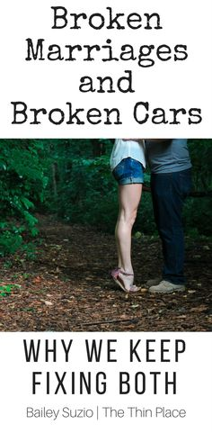 Broken Marriages and Broken Hondas: Why We Keep Fixing Both - The Thin Place