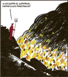 Si os gusta el infierno, votad a los pirómanos (El Roto, 2012-10-17)