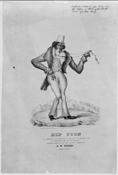 """The """"Zip Coon"""" was a blackface character who parodied a free black man attempting to conform to white high society."""