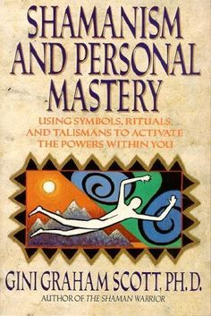 Shamanism and Personal Mastery: Using Symbols, Rituals, and Talismans by Gini Graham Scott, http://www.amazon.com/dp/1557783810/ref=cm_sw_r_pi_dp_0GIzrb0Q599P7