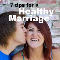 7 Tips For A Healthy Marriage-MP: this is some really good advice. I like the one about not interrupting. I would add-Listen well.12-22-14-This list is on a word document under Mandy-Personal on our desktop