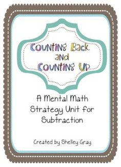 Counting Back and Counting Up: a Mental Math Strategy Unit for Subtraction (not free)