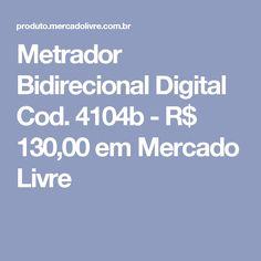 Metrador Bidirecional Digital Cod. 4104b - R$ 130,00 em Mercado Livre