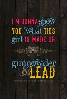 Miranda Lambert Song Lyrics Song: Gunpowder & Lead Album: Crazy Ex-Girlfriend