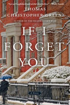 """Read """"If I Forget You A Novel"""" by Thomas Christopher Greene available from Rakuten Kobo. """"Thomas Christopher Greene's If I Forget You is the most moving and beautifully-written love story I've read since Cold . I Love Books, Great Books, New Books, Books To Read, Book Nerd, Book Club Books, The Book, Book Clubs, Book Tv"""