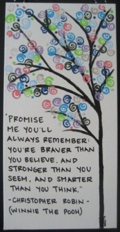 """""""Promise me you'll always remember: you're braver than you believe, stronger than you seem and smarter than you think."""" - Christopher Robin (Winnie The Pooh) Now Quotes, Girl Quotes, Great Quotes, Inspirational Quotes, Daily Quotes, Simply Quotes, Motivational Quotes, Epic Quotes, Uplifting Quotes"""