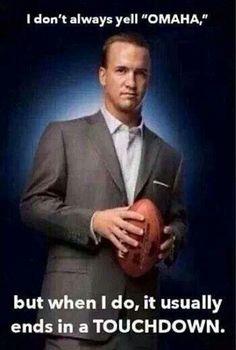 OMAHA OMAHA  Peyton Manning