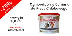 Ognioodporny Cement do Pieca Chlebowego teraz 29% taniej. Zapraszamy do naszego sklepu online: http://sklep.vitcas.pl/pl/p/Ognioodporny-Cement-do-Pieca-Chlebowego/173