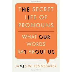 Interested to read The Secret Life of Pronouns after reading the article about it on NPR Science.