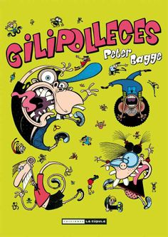 Gilipolleces - Peter Bagge