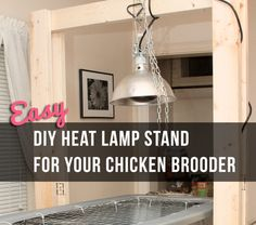 Easy DIY Heat Lamp Stand for Chicken Brooders | Life In Beta