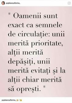 Oamenii...ca semnele de circulație The Words, Cool Words, Funny Inspirational Quotes, Motivational Quotes, Famous Quotes, Best Quotes, Photo Quotes, Powerful Words, Motivation Inspiration