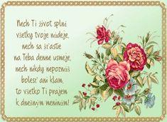Meninové priania – pre potešenie duše Birthday, Tableware, Cards, Home Decor, Poems, Quotes, Vintage, Quotations, Birthdays
