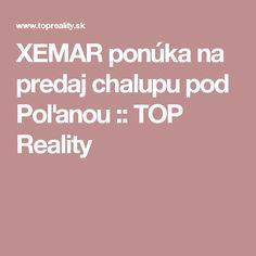 XEMAR ponúka na predaj chalupu pod Poľanou :: TOP Reality