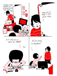 It's sitting with your partner when they play video games because they might be a little bit scared.   SOPPY by Philippa Rice