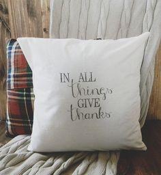 In All Things 16 x 16 Fall Pillow Cover, seasonal home decor, present, housewarming gift, thanksgiving, autumn