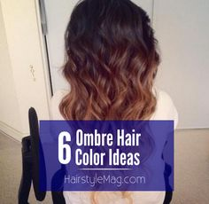 6 Ombre Hair Color Ideas | HairstyleMag