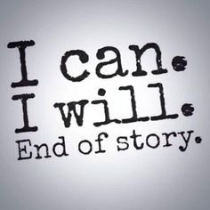 I can. I will. #success #quotes