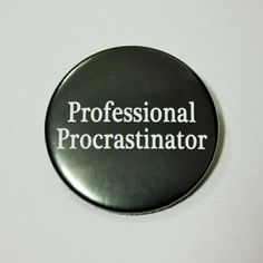 Professional Procrastinator Funny Button Pin Badge by LazyMice