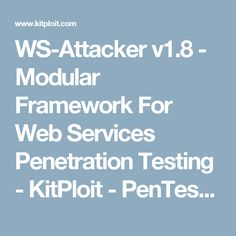 WS-Attacker v1.8 - Modular Framework For Web Services Penetration Testing - KitPloit - PenTest Tools for your Security Arsenal ☣