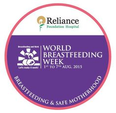 At Sir H. N. Reliance Foundation Hospital & Research Centre, we are commemorating 'World Breastfeeding Week' from 1st to 7th August, 2015. Stay tuned for updates!  #WorldBreastfeedingWeek, #RespectForLife  Visit us @ RfHospital.Org
